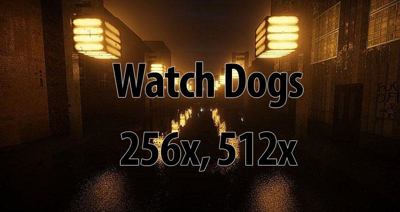 [256x] [512x] Ресурс-пак Watch Dogs - современные текстуры