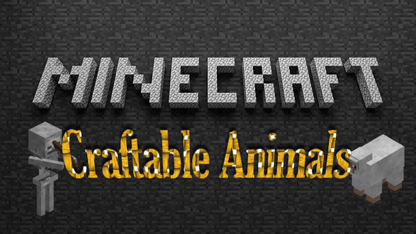 Craftable Animals - создание мобов