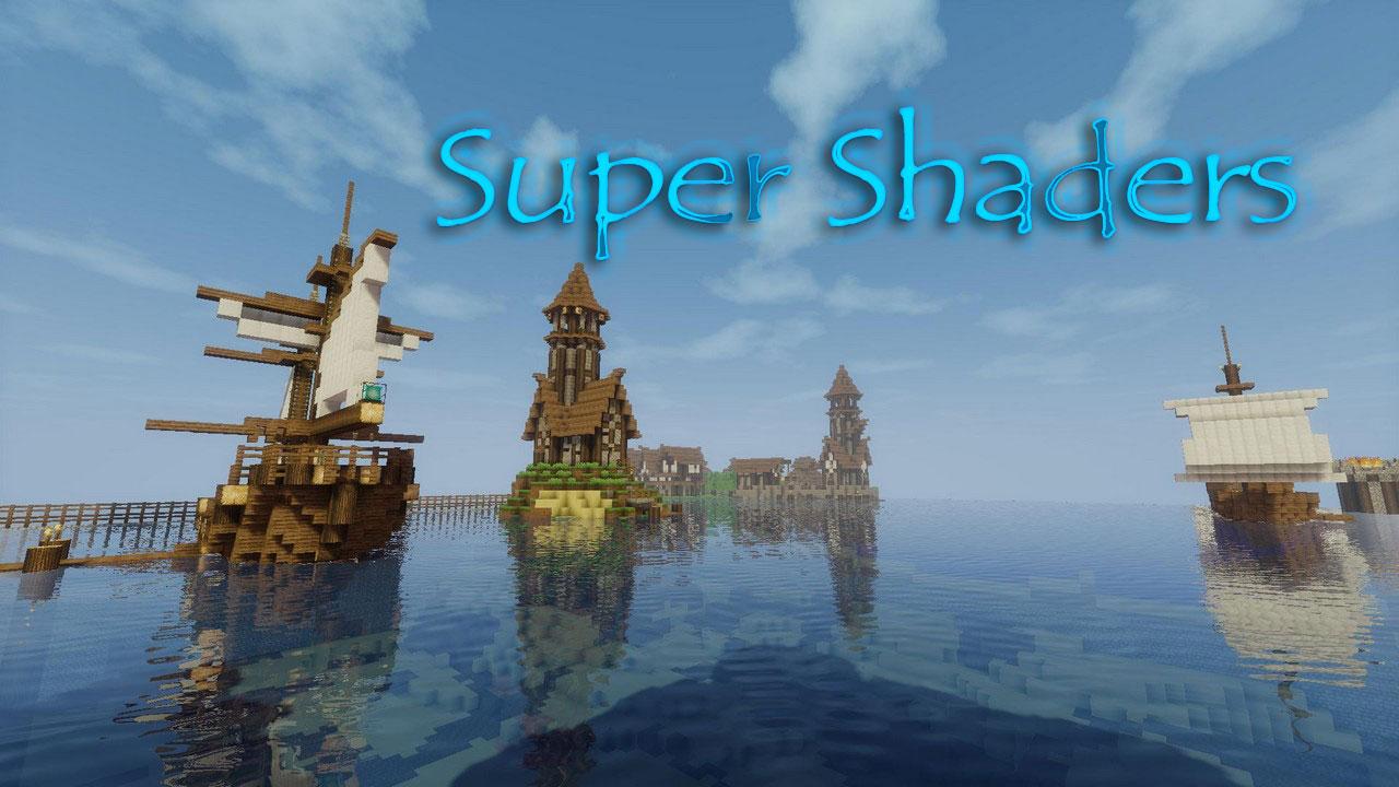 Красивые шейдеры для Майнкрафт Super Shaders