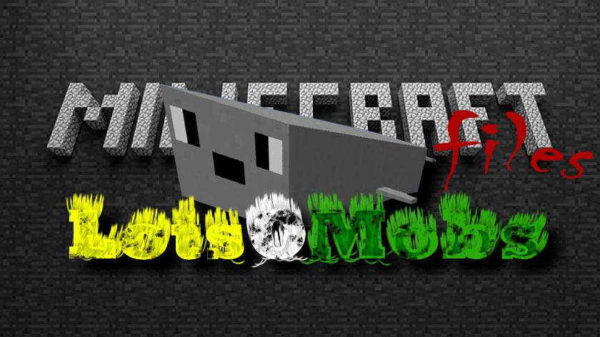 LotsOMobs - новые мобы и вещи и блоки