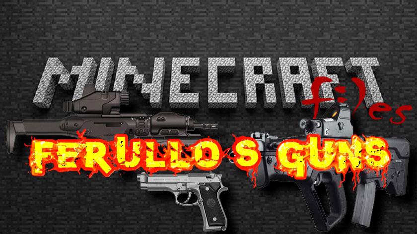Ferullo's Guns - мод на огнестрельное оружие