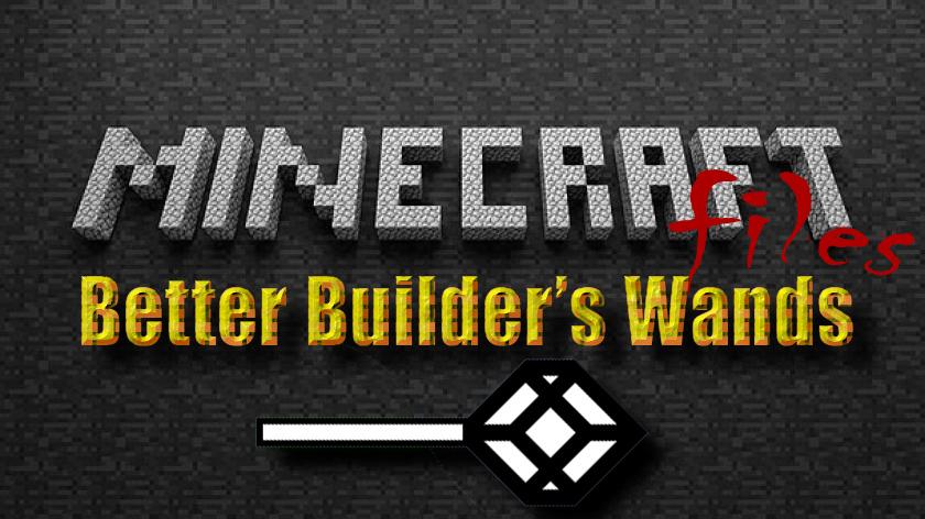 Better Builder's Wands - мод на быстрое строительство