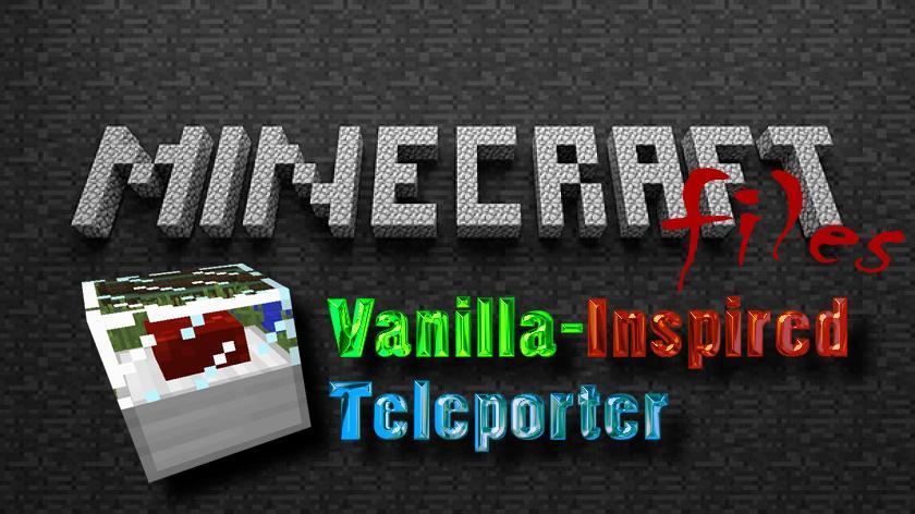 Vanilla-Inspired Teleporter - стандартный телепорт