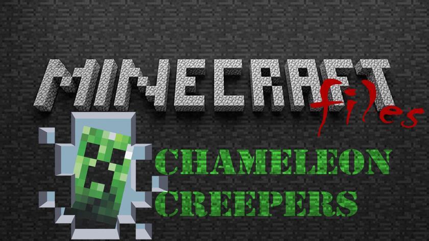 Chameleon Creepers - криперы хамелеоны