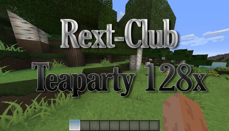 [128x] Rext-Club TEAparty - Реалистичные текстуры
