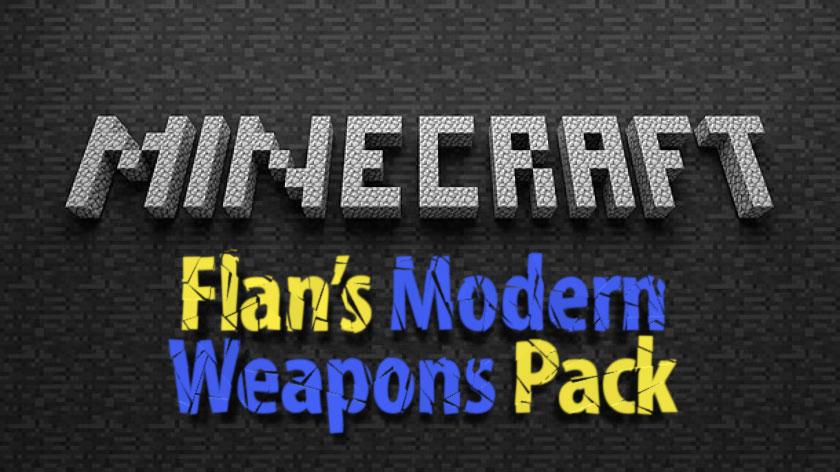 Flan's Modern Weapons Pack - современное оружие