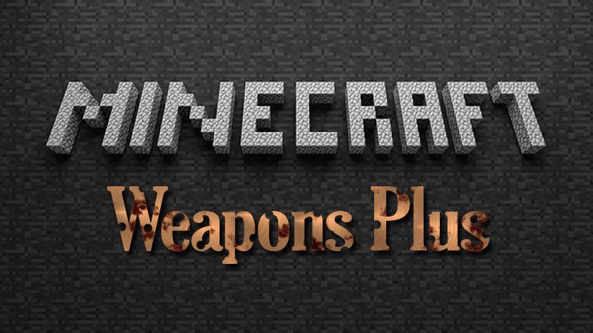 Weapons Plus - мод на огнестрельное оружие