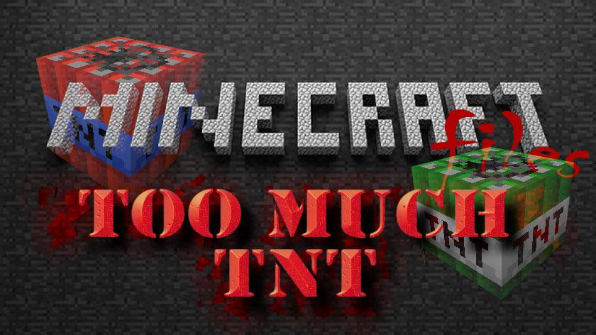 Too Much TNT - очень много динамита