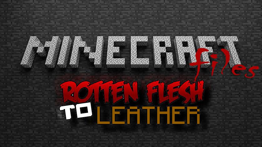 Rotten Flesh to Leather - как сделать кожу