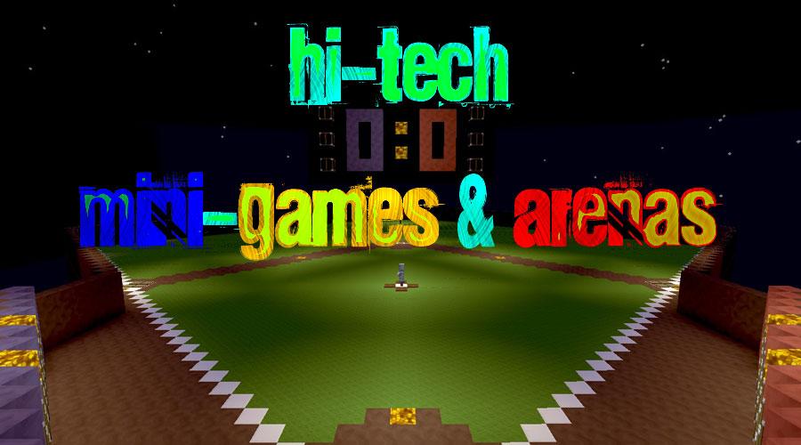 Hi-Tech Mini-Games & Arenas - мини игры и арены
