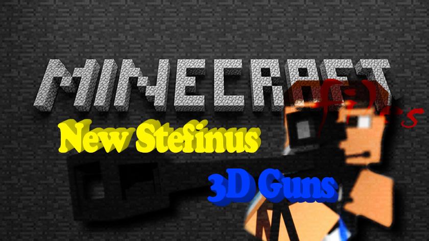 New Stefinus 3D Guns - мод на огнестрельное оружие 3D